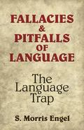 Fallacies and Pitfalls of Language The Language Trap