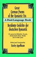 Great German Poems of the Romantic Era/Beruhmte Gedichte Der Deutschen Romantik A Dual-Langu...