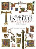 Illuminated Initials in Full Color 548 Designs