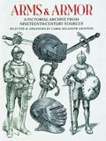 Arms and Armor A Pictorial Archive from Nineteenth-Century Sources