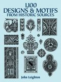 1,100 Designs and Motifs from Historic Sources
