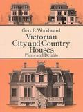 Victorian City and Country Houses Plans and Designs