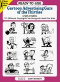 Ready-to-Use Cartoon Advertising Cuts of the Thirties: 772 Different Copyright-Free Designs ...