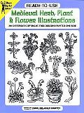 Ready-To-Use Medieval Herb, Plant and Flower Illustrations 294 Different Copyright-Free Desi...