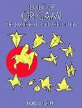 Secrets of Origami The Japanese Art of Paper Folding