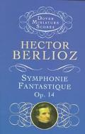 Symphonie Fantastique (Episode in the Life of an Artist)  Op. 14