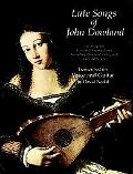 Lute Songs of John Dowland The Original First and Second Books Including Dowland's Original ...