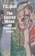Sacred Wood and Major Early Essays