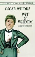 Oscar Wilde's Wit and Wisdom A Book of Quotations