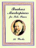 Brahms Masterpieces for Solo Piano 38 Works