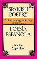 Spanish Poetry Poesia Espanola  A Dual-Language Anthology 16Th-20th Centuries