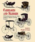 Carriages and Sleighs 200 Illustrations from the 1862 Lawrence, Bradley and Pardee Catalog