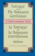 Tartuffe and the Bourgeois Gentleman/Le Tartuffe Et Le Bourgeois Gentilhomme Dual-Language Book