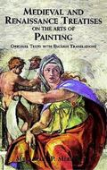 Medieval and Renaissance Treatises on the Arts of Painting Original Texts With English Trans...