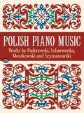 Polish Piano Music Works by Paderewski, Scharwendk, Moszkowski and Szymanowski