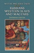 Myths and Folk-Tales of the Russians, Western Slavs and Magyars