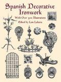 Spanish Decorative Ironwork With over 300 Illustrations