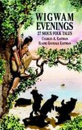 Wigwam Evenings 27 Sioux Folk Tales