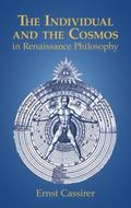 Individual and the Cosmos in Renaissance Philosophy