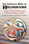 Complete Book of Holograms How They Work and How to Make Them