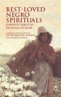 Best-Loved Negro Spirituals Complete Lyrics to 178 Songs of Faith Complete Lyrics to 178 Son...
