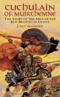 Cuchulain of Muirthemne The Story of the Men of the Red Branch of Ulster