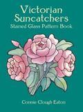 Victorian Suncatchers Stained Glass Pattern Book Stained Glass Pattern Book
