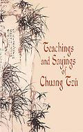 Teaching and Sayings of Chuang Tzu