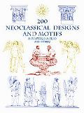 200 Neoclassical Designs and Motifs