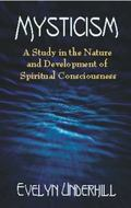 Mysticism A Study in the Nature and Development of Man's Spiritual Consciousness