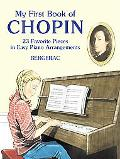 My First Book of Chopin 23 Favorite Pieces in Easy Piano Arrangements