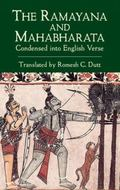 Ramayana and the Mahabharata Condensed into English Verse