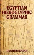 Egyptian Hieroglyphic Grammar A Handbook for Beginners