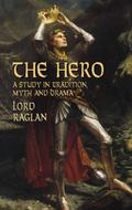 Hero A Study in Tradition, Myth, and Drama