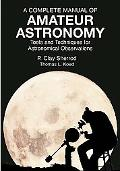 Complete Manual of Amateur Astronomy Tools and Techniques for Astronomical Observations
