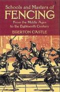 Schools and Masters of Fencing From the Middle Ages to the Eighteenth Century
