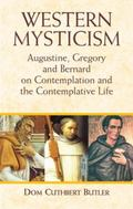 Western Mysticism Augustine, Gregory, and Bernard on Contemplation and the Contemplative Life