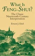 What Is Feng-Shui? The Classic Nineteenth-Century Interpretation