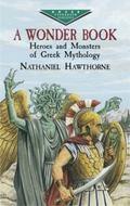 Wonder Book Heroes and Monsters of Greek Mythology