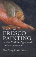 Art of Fresco Painting in the Middle Ages and the Renaissance