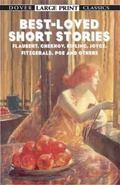 Best-Loved Short Stories Flaubert, Chekhov, Kipling, Joyce, Fitzgerald, Poe and Others