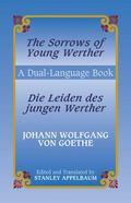 Sorrows of Young Werther/Die Leiden Des Jungen Werther Die Leiden Des Jungen Werther  A Dual...