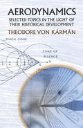 Aerodynamics Selected Topics in the Light of Their Historical Development