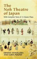 Noh Theatre Of Japan With Complete Texts Of 15 Classic Plays