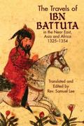 Travels Of Ibn Battuta In The Near East, Asia And Africa, 1325-1354