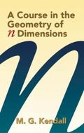 Course in the Geometry of N Dimensions