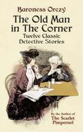 Old Man In The Corner Twelve Classic Detective Stories