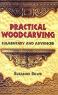 Practical Woodcarving Elementary And Advanced