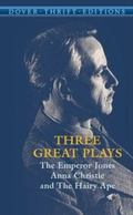 Three Great Plays The Emperor Jones, Anna Christie And The Hairy Ape