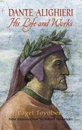 Dante Alighieri His Life And Works